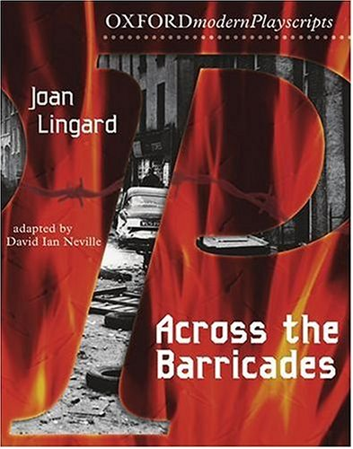 Across the Barricades (Oxford Modern Playscripts) N/A edition cover