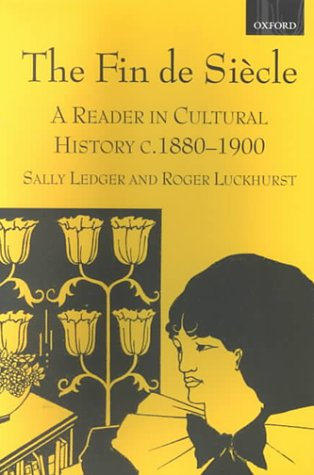 Fin de Si�cle A Reader in Cultural History, C. 1880-1900  2000 edition cover