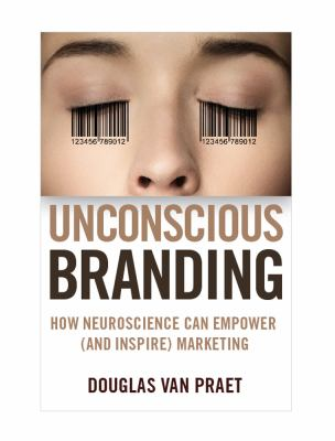 Unconscious Branding How Neuroscience Can Empower (and Inspire) Marketing  2012 edition cover