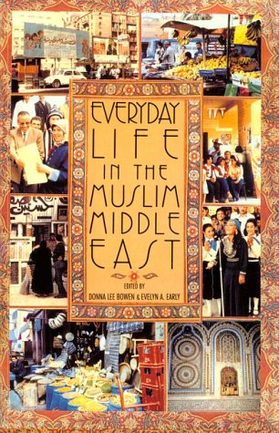 Everyday Life in the Muslim Middle East  N/A 9780253207791 Front Cover