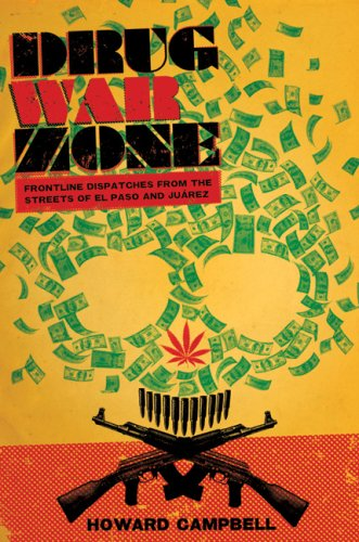 Drug War Zone Frontline Dispatches from the Streets of el Paso and Ju�rez  2009 edition cover