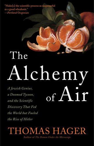 Alchemy of Air A Jewish Genius, a Doomed Tycoon, and the Scientific Discovery That Fed the World but Fueled the Rise of Hitler  2008 edition cover