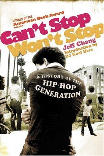 Can't Stop Won't Stop A History of the Hip-Hop Generation  2005 9780312425791 Front Cover