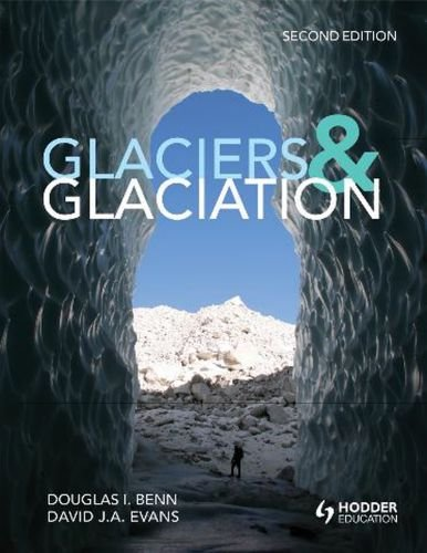 Glaciers and Glaciation  2nd 2010 (Revised) edition cover