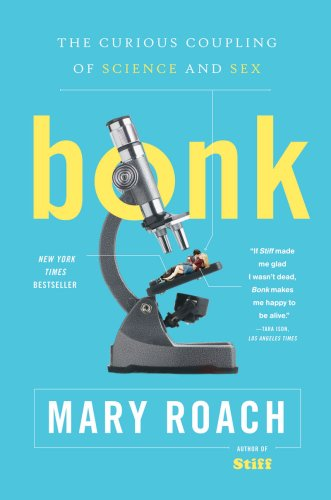 Bonk The Curious Coupling of Science and Sex  2009 edition cover