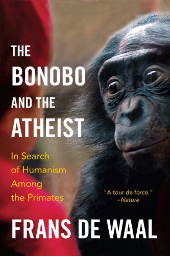 Bonobo and the Atheist In Search of Humanism among the Primates  2014 edition cover