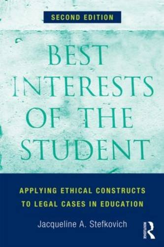 Best Interests of the Student Applying Ethical Constructs to Legal Cases in Education 2nd 2014 (Revised) edition cover