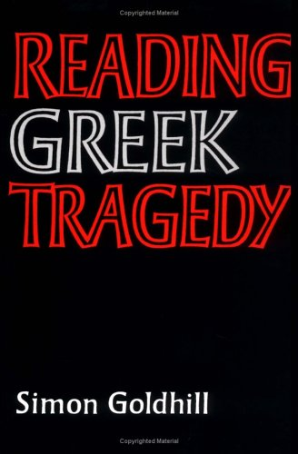 Reading Greek Tragedy   1986 9780521315791 Front Cover