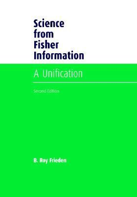 Science from Fisher Information A Unification 2nd 2004 (Revised) 9780521810791 Front Cover