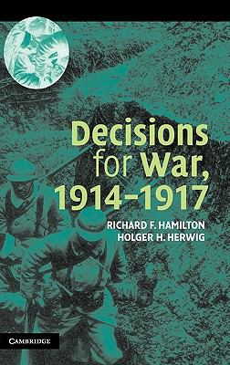 Decisions for War, 1914-1917   2004 9780521836791 Front Cover