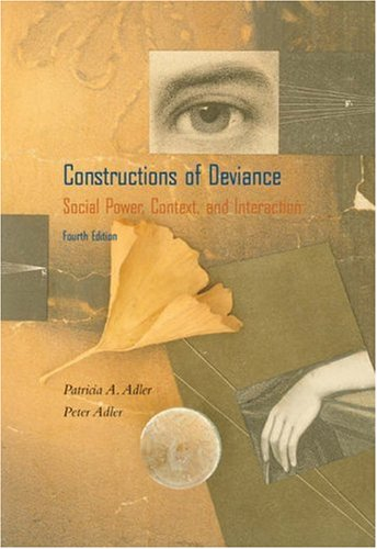 Constructions of Deviance Social Power, Context, and Interaction 4th 2003 9780534553791 Front Cover