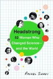 Headstrong 52 Women Who Changed Science-And the World  2015 9780553446791 Front Cover