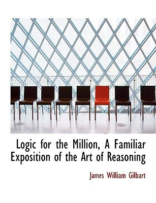 Logic for the Million, a Familiar Exposition of the Art of Reasoning:   2008 edition cover