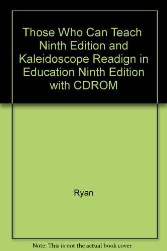 Those Who Can Teach and CD-ROM, Ninth Edition and Kaleidoscope Readign in Education, Ninth Edition 9th 2000 9780618097791 Front Cover