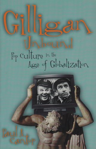 Gilligan Unbound Pop Culture in the Age of Globalization  2003 edition cover