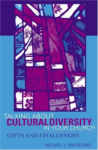 Talking about Cultural Diversity in Your Church Gift and Challenges  2001 9780759101791 Front Cover