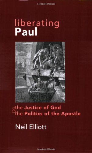 Liberating Paul The Justice of God and the Politics of the Apostle N/A 9780800623791 Front Cover