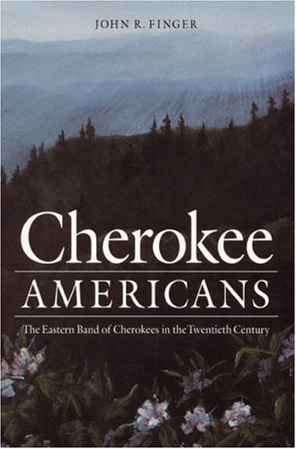 Cherokee Americans The Eastern Band of Cherokees in the Twentieth Century N/A edition cover