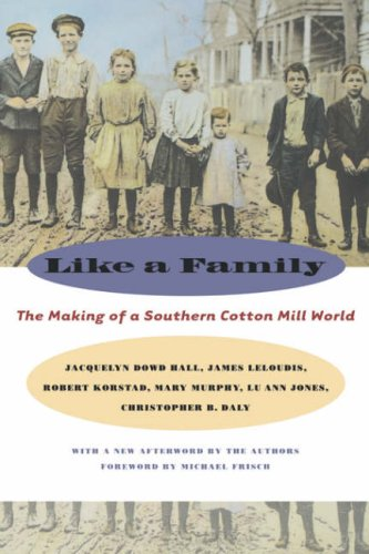 Like a Family The Making of a Southern Cotton Mill World  2000 edition cover