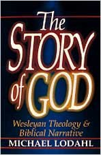 Story of God Wesleyan Theology and Biblical Narrative N/A edition cover