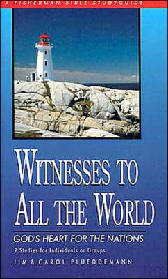 Witnesses to All the World God's Heart for the Nations N/A 9780877883791 Front Cover