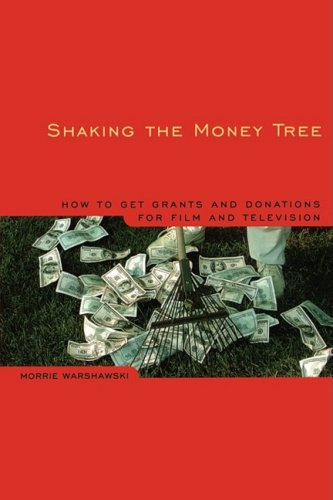 Shaking the Money Tree How to Get Grants and Donations for Film and Television 2nd 2003 (Revised) edition cover