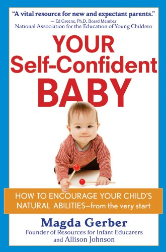 Your Self-Confident Baby How to Encourage Your Child's Natural Abilities - From the Very Start  1997 edition cover