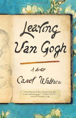 Leaving Van Gogh A Novel  2011 edition cover