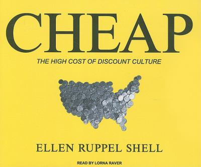 Cheap: The High Cost of Discount Culture  2009 9781400112791 Front Cover