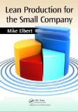 Lean Production for the Small Company   2012 9781439877791 Front Cover