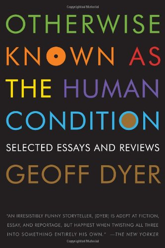 Otherwise Known as the Human Condition Selected Essays and Reviews N/A edition cover