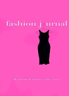 Fashion Journal Wardrobe and Shopping Organizer N/A 9781556709791 Front Cover