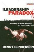 Leadership Paradox A Challenge to Servant Leadership in a Power-Hungry World  2005 edition cover