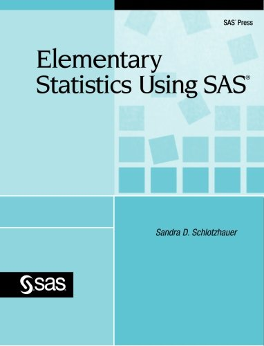 Elementary Statistics Using SAS   2009 edition cover