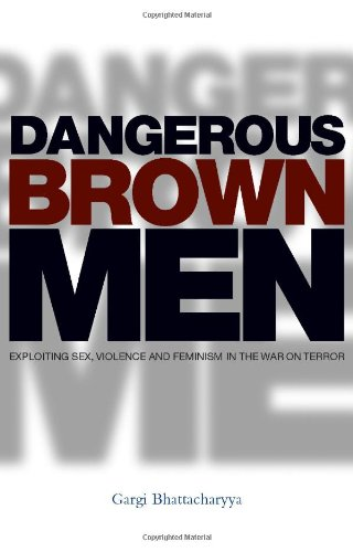 Dangerous Brown Men Exploiting Sex, Violence and Feminism in the 'War on the Terror'  2008 edition cover
