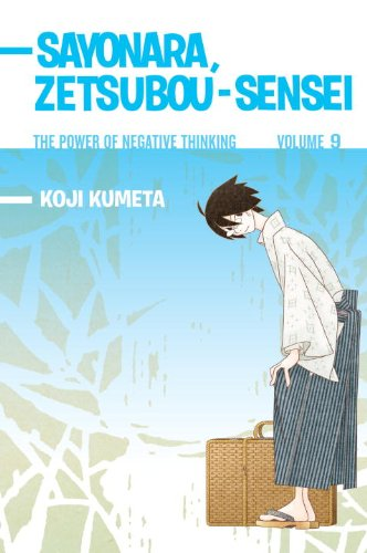 Sayonara, Zetsubou-Sensei 9 The Power of Negative Thinking N/A 9781935429791 Front Cover