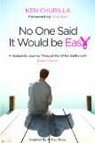 No One Said It Would Be Easy A Husband's Journey Through His Wife's Battle with Breast Cancer  2013 9781939447791 Front Cover