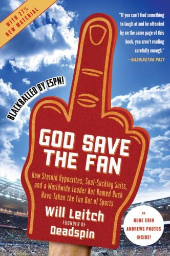 God Save the Fan How Steroid Hypocrites, Soul-Sucking Suits, and a Worldwide Leader Not Named Bush Have Taken the Fun Out of Sports N/A 9780061351792 Front Cover