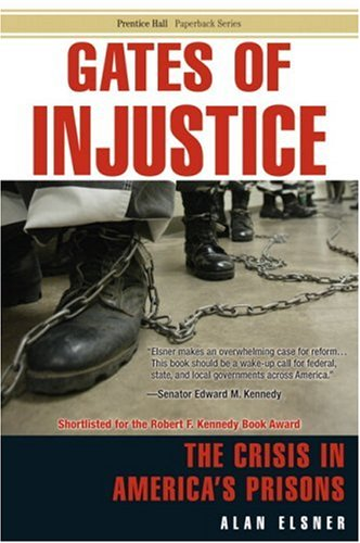Gates of Injustice The Crisis in America's Prisons 2nd 2006 edition cover