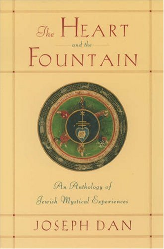 Heart and the Fountain An Anthology of Jewish Mystical Experiences  2003 edition cover