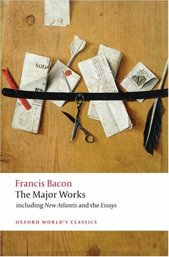 Francis Bacon - The Major Works including Atlantis and the Essays   2008 edition cover