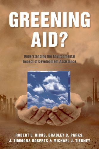 Greening Aid? Understanding the Environmental Impact of Development Assistance  2010 9780199582792 Front Cover