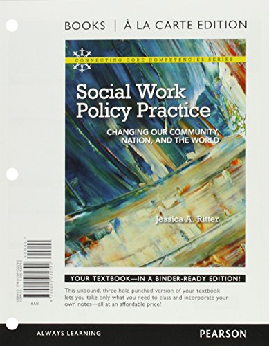 Social Work Policy Practice Changing Our Community, Nation, and the World, Books a la Carte Edition  2013 edition cover