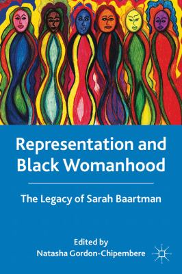 Representation and Black Womanhood The Legacy of Sarah Baartman  2011 9780230117792 Front Cover
