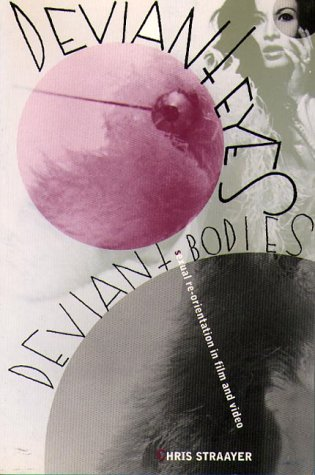 Deviant Eyes, Deviant Bodies Sexual Re-Orientation in Film and Video  1996 edition cover
