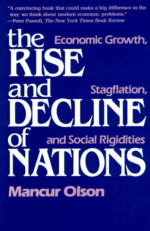 Rise and Decline of Nations Economic Growth, Stagflation, and Social Rigidities  1982 (Reprint) edition cover