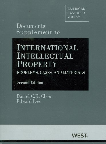 Documents Supplement to International Intellectual Property Problems, Cases, and Materials 2nd 2012 (Revised) edition cover