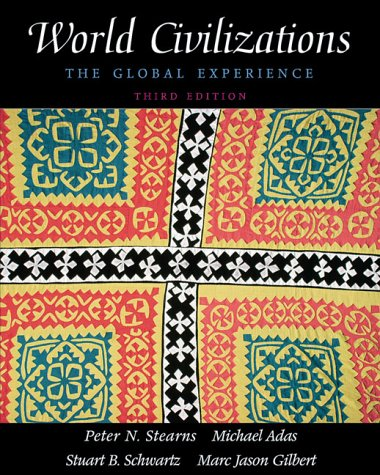 World Civilizations The Global Experience 3rd 2001 (Student Manual, Study Guide, etc.) 9780321044792 Front Cover