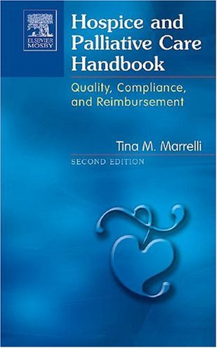 Hospice and Palliative Care Handbook Quality, Compliance and Reimbursement 2nd 2004 (Revised) edition cover