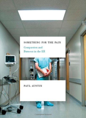 Something for the Pain Compassion and Burnout in the ER N/A edition cover